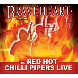 RED HOT CHILLI PIPERS – Braveheart (CD/DVD)