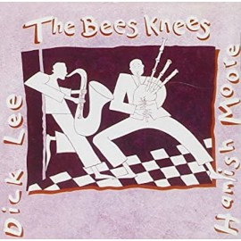 Hamish MOORE & Dick LEE – The Bees Knees