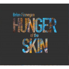 Brian Finnegan | Hunger of the Skin