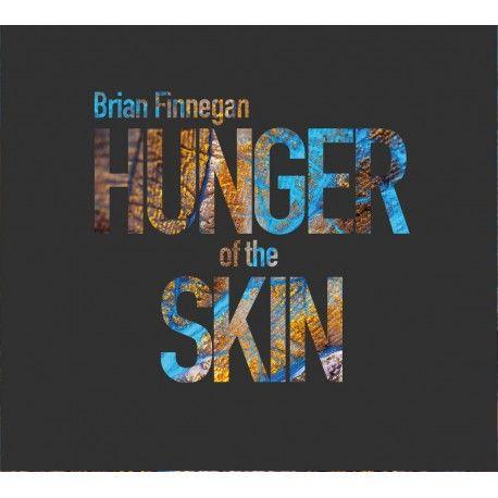 Brian Finnegan | Hunger of the Skin
