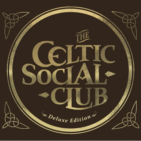 The Celtic Social Club - Deluxe édition