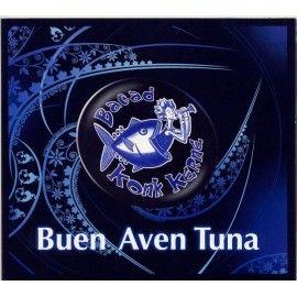 BAGAD KONK KERNE - Buen Aven Tuna