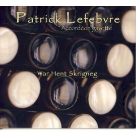 Patrick LEFEBVRE - War hent Skrigneg