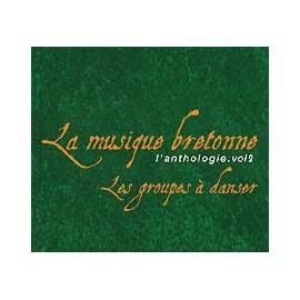 La musique bretonne, l'anthologie (Volume 1 ou 2)