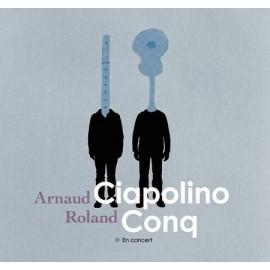 Arnaud CIAPOLINO / Roland CONQ - En concert