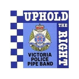 Victoria Police Pipe Band - Uphold the right