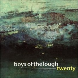 BOYS OF THE LOUGH - Twenty