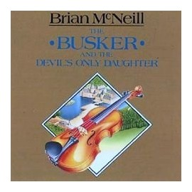 Brian McNEILL - The Busker and the devil's only daughter