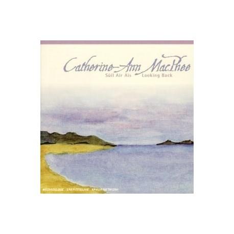 Catherine-Ann MacPHEE - Suil Air Ais : Looking Back