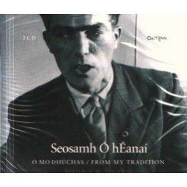 Seosamh Ó hÉanaí - Ó mo dhúchas / From my tradition (2 CD)