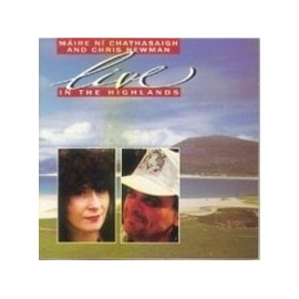Máire NÍ CHATHASAIGH & Chris NEWMAN - Live in the Highlands
